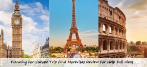 Europe-Trip-Find-Morevisas-Review-For-Help