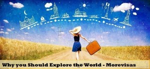 Should-Explore-the-World-Morevisas